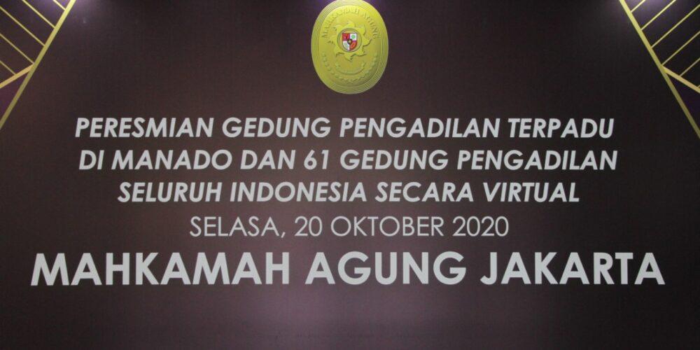 PERESMIAN GEDUNG PENGADILAN TERPADU DI MANADO DAN 61 GEDUNG PENGADILAN SELURUH INDONESIA SECARA VIRTUAL